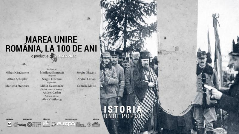 "Centenarul Marii Uniri. Film documentar ""România, la 100 de ani"""