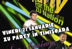 ZU Party in Timisoara! Vineri, 21 ianuarie