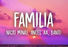 """Hitul care trezește România: Anuel AA ft. Nicki Minaj & Bantu - """"Familia"""""""