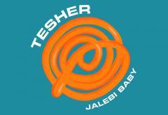 "Torpedoul lui Morar: Tesher - ""Jalebi Baby"""