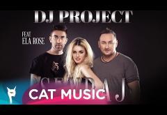 DJ Project - Sevraj (feat. Ela Rose)   PIESĂ NOUĂ