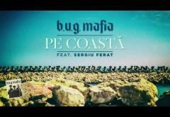 B.U.G. Mafia - Pe coastă (feat. Sergiu Ferat)