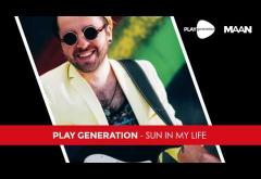 Play Generation - Sun in my life | PIESĂ NOUĂ