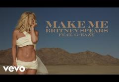 Britney Spears feat G-Eazy - Make Me... | PIESĂ NOUĂ