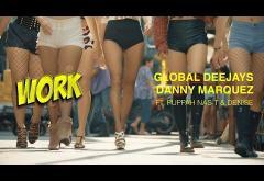 Global Deejays & Danny Marquez Ft. Puppah Nas-T & Denise - Work | VIDEOCLIP