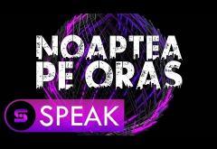 Speak - Noaptea pe oras   PIESĂ NOUĂ