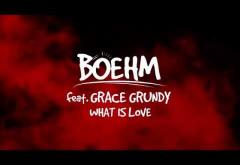 Boehm - What Is Love (feat. Grace Grundy)   LYRIC VIDEO