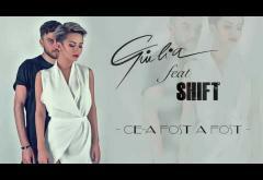 Giulia feat. Shift - Ce-a fost a fost | PIESĂ NOUĂ