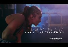 Vanotek - Take the Highway | VIDEOCLIP