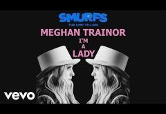 Meghan Trainor - I´m a Lady | PIESĂ NOUĂ