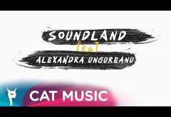 SOUNDLAND feat. Alexandra Ungureanu - Intinderi de nori | LYRIC VIDEO
