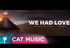 Monoir feat. June - We Had Love | VIDEOCLIP