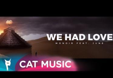 Monoir feat. June - We Had Love   VIDEOCLIP