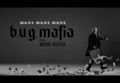 B.U.G. Mafia - Bani, Bani, Bani (feat. Michel Kotcha) | VIDEOCLIP