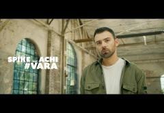Spike Feat. Achi - Vara   VIDEOCLIP + VERSURI
