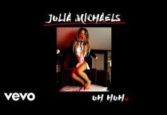 Julia Michaels - Uh Huh   PIESĂ NOUĂ + VERSURI