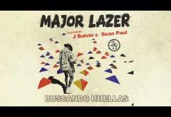 Major Lazer ft. J Balvin & Sean Paul - Buscando Huellas   PIESĂ NOUĂ