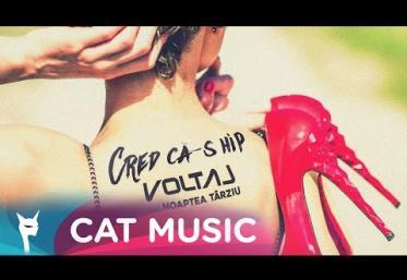 Voltaj feat. Noaptea Tarziu - Cred ca-s hip | VIDEOCLIP