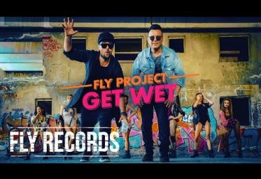Fly Project - Get Wet | VIDEOCLIP
