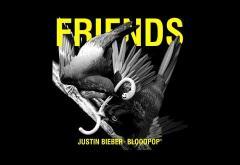 Justin Bieber & BloodPop - Friends | PIESĂ NOUĂ
