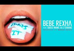 Bebe Rexha ft. 2 Chainz & Gucci Mane - That´s It   PIESĂ NOUĂ