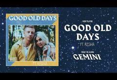 Macklemore ft. Kesha – Good Old Days | PIESĂ NOUĂ