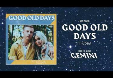 Macklemore ft. Kesha – Good Old Days | PIESĂ NOUĂ