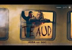 ADDA ft. DOC - Te Aud   VIDEOCLIP