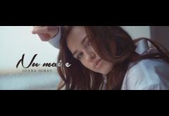 Ioana Ignat - Nu mai e | VIDEOCLIP