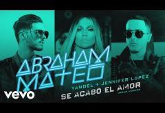 Abraham Mateo, Yandel, Jennifer Lopez - Se Acabó el Amor | PIESĂ NOUĂ
