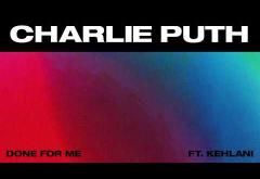Charlie Puth - Done For Me (feat. Kehlani) | PIESĂ NOUĂ