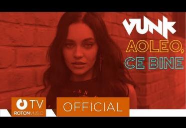Vunk - Aoleo, ce bine | VIDEOCLIP