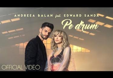 Andreea Bălan feat. Edward Sanda - Pe drum | VIDEOCLIP