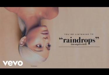 Ariana Grande - Raindrops (An Angel Cried)