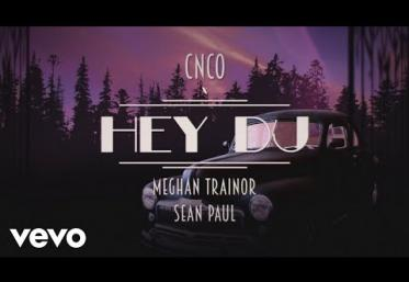 CNCO, Meghan Trainor, Sean Paul - Hey DJ | LYRIC VIDEO