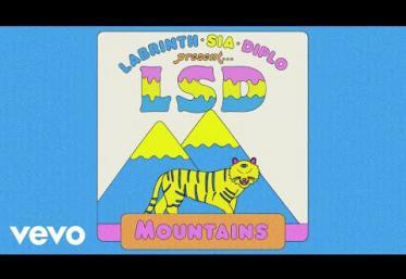 Sia, Diplo, Labrinth (LSD) - Mountains | PIESĂ NOUĂ