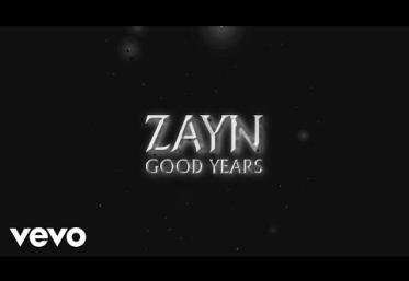 Zayn - Good Years | PIESĂ NOUĂ