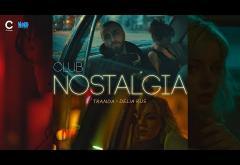 Tranda feat. Delia Rus - Club Nostalgia | videoclip