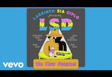 LSD ft. Sia, Diplo, Labrinth - No New Friends | piesă nouă