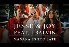 Jesse & Joy and J Balvin - Mañana Es Too Late | videoclip
