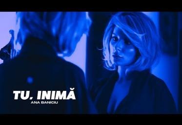Ana Baniciu - Tu, inimă | videoclip