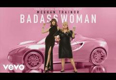 Meghan Trainor - Badass Woman | piesă nouă