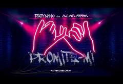 Dirty Nano feat. Alina Eremia - Promite-mi | piesă nouă