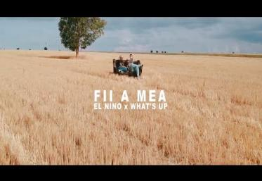 El Nino feat. What´s Up - Fii a mea | videoclip