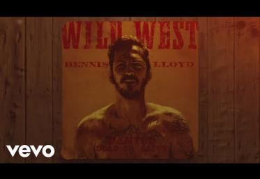 Dennis Lloyd - Wild West | piesă nouă