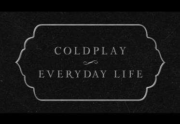 Coldplay - Everyday Life | lyric video