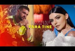Elianne feat. Dorian Popa - Fără tine | videoclip