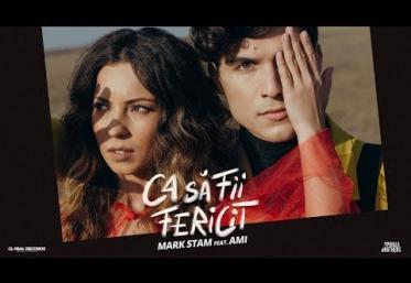 Mark Stam feat. AMI - Ca să fii fericit | videoclip