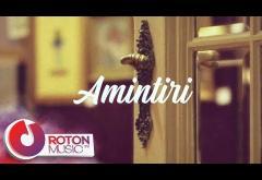 Cristi Minculescu & Valter & Boro - Amintiri | videoclip