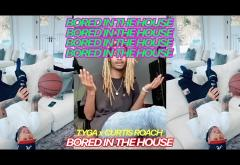 Tyga x Curtis Roach - Bored In The House | videoclip